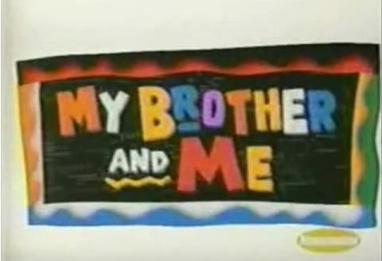 My_Brother_and_Me_TV_Show_Title_Card.JPG